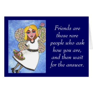 Friends are those rare people... - greeting card