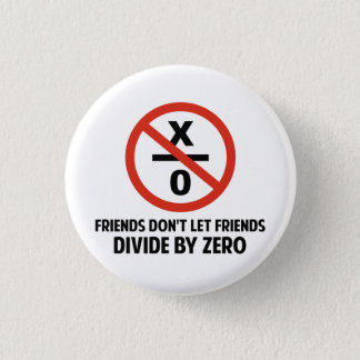 Friends Don't Divide by Zero 1 Inch Round Button
