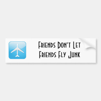 Friends Don't Let Friends Fly Junk Bumper Sticker