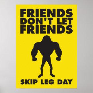 Friends Don't Let Friends Skip Leg Day Print