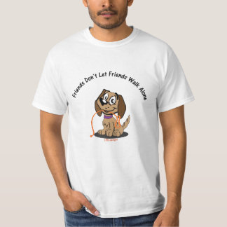 Friends Don't Let Friends Walk Alone T-Shirt