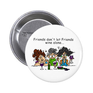 Friends Don't Let Friends Wine Alone 2 Inch Round Button