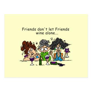 Friends don't let friends wine alone postcard