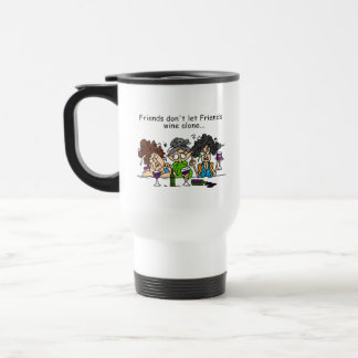 Friends don't let friends wine alone stainless steel travel mug