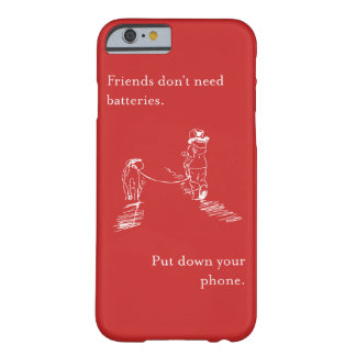 Friends don't need batteries - phone case