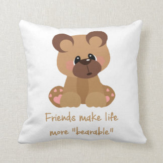 Friends make Life Bearable Inspirational Quote Throw Pillow