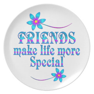 Friends Make Life More Special Plate