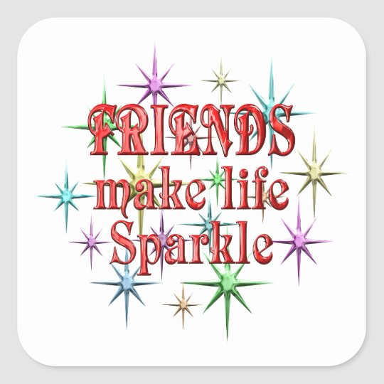 Friends Make Life Sparkle Square Sticker