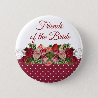 FRIENDS OF THE BRIDE  Rose Bouquet Wedding Button
