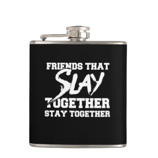 Friends that slay together stay together flasks