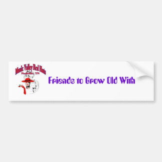 Friends to Grow Old With Bumper Sticker