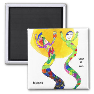 Friends, You and Me Magnet