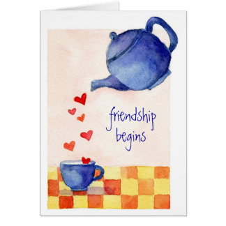 Friendship Begins - Greeting Card