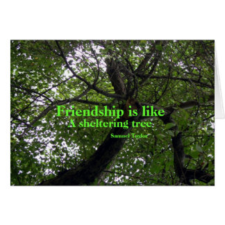 Friendship Is Like A Sheltering Tree Greeting Card