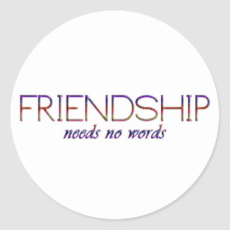 friendship needs no words classic round sticker