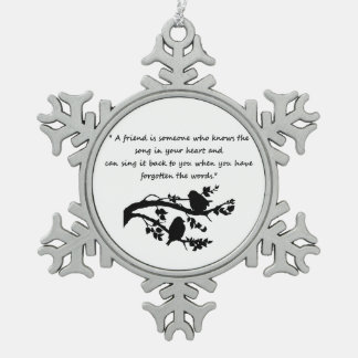Friendship Quote Song in my Heart Birds Pewter Snowflake Ornament