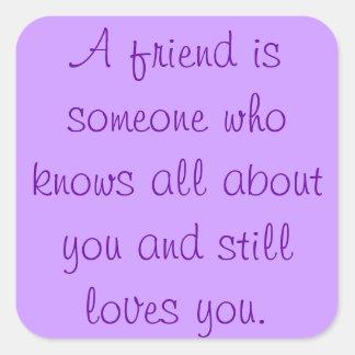 Friendship Quote Square Sticker
