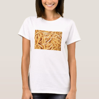 Fries are a Lifestyle T-Shirt