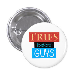 Fries Before Guys 1 Inch Round Button