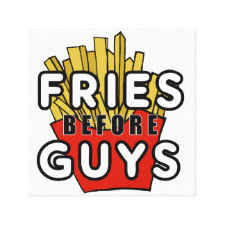 Fries before guys stretched canvas print