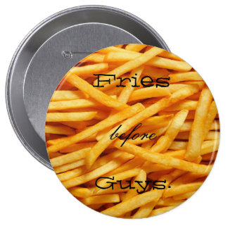 Fries before Guys-Funky Button