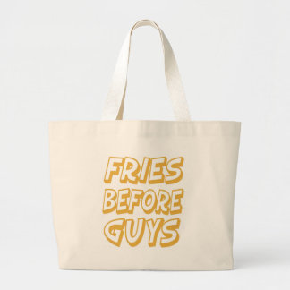 Fries Before Guys Large Tote Bag