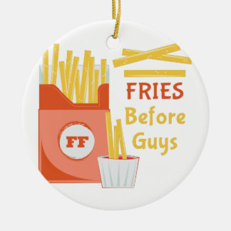 Fries Before Guys Round Ceramic Ornament