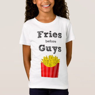 Fries Before Guys Teen T-Shirt
