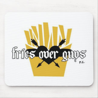 Fries Over Guys Slogan Mouse Pad
