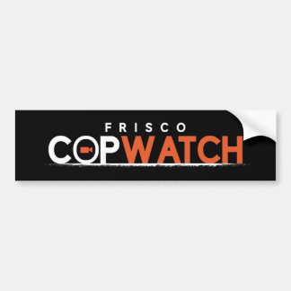 FriscoCopwatch Black Bumpersticker Bumper Sticker