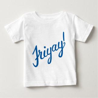 Friyay! Baby T-Shirt