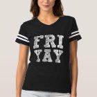 FriYay funny Friday shirt