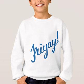 Friyay! Sweatshirt