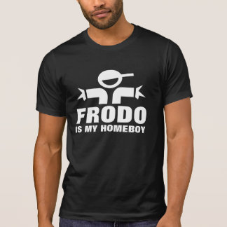 Frodo is my homeboy t-shirt