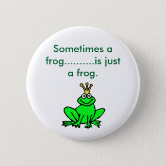 frog_clipart_prince, Sometimes a frog............. 2 Inch Round Button