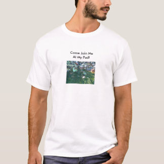 Frog In The Water, Come Join Me At My Pad! T-Shirt