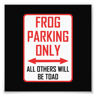 Frog Parking All Others Toad Photo Print
