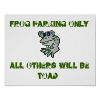 Frog Parking Only Poster