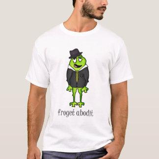 Froget Abodit T-Shirt