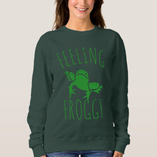Froggy de sentiment sweatshirt