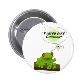 Froggy tastes like chicken pinback buttons