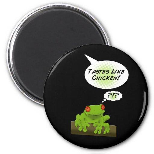Froggy tastes like chicken. magnet