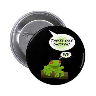 Froggy tastes like chicken pins
