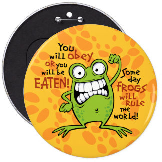 Frogs Rule 6 Inch Round Button