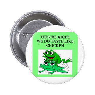 FROGS taste like chicken Pinback Button
