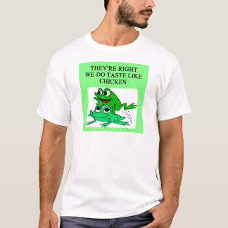 FROGS taste like chicken T-Shirt
