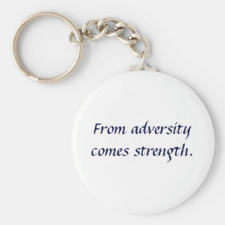 From adversity comes strength. basic round button keychain