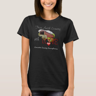 From Amish Country With Love - T-shirt