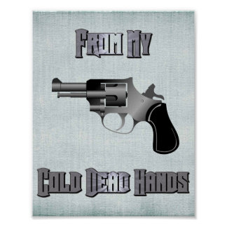 From My Cold Dead Hands 2nd Amendment Poster