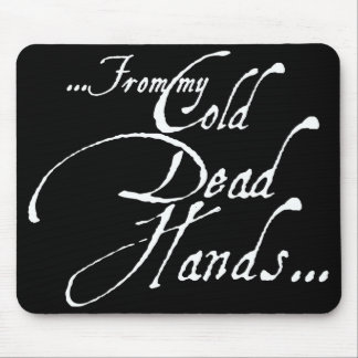 From My Cold, Dead Hands Mouse Pad